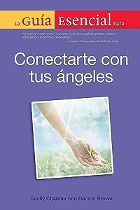 La Guia Esencial Para Conectar Con Tus Angeles (Spanish Edition)
