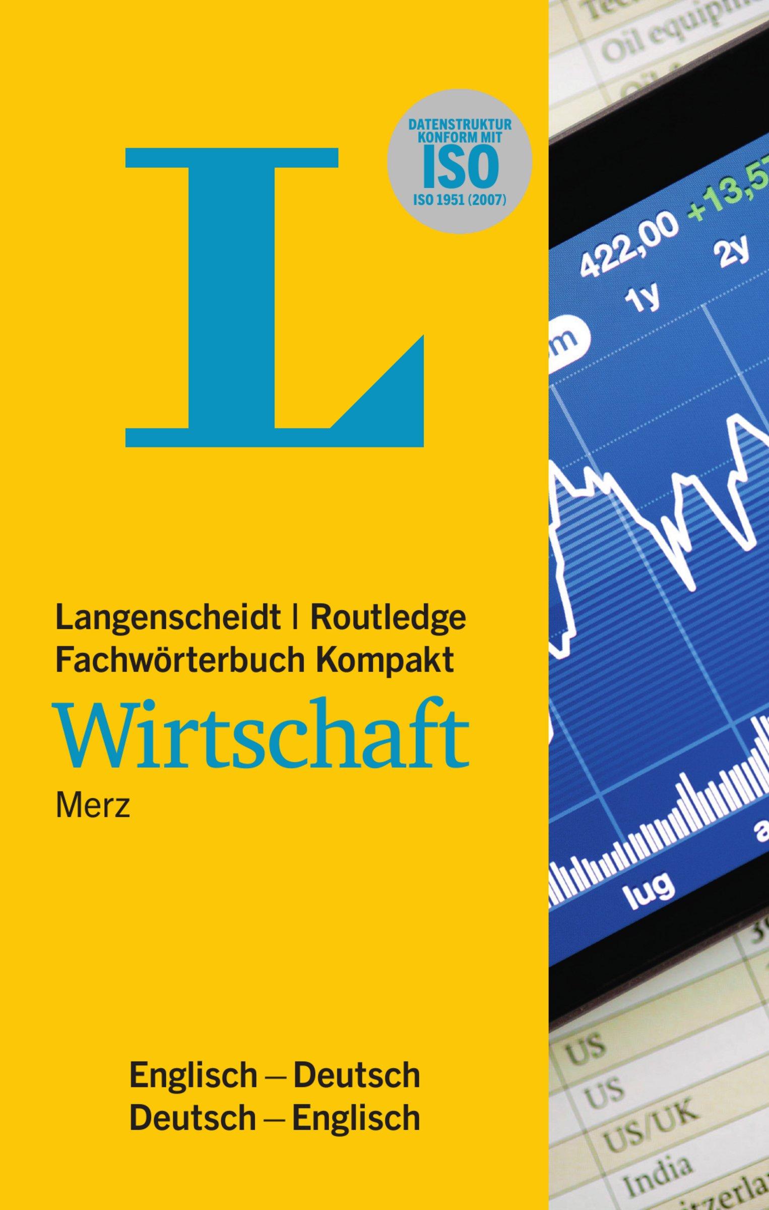 Langenscheidt Fachwörterbuch Kompakt Wirtschaft Englisch: In Kooperation mit Routledge, Englisch-Deutsch/Deutsch-Englisch (Langenscheidt Fachwörterbücher Kompakt)