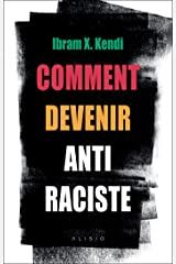 Comment devenir antiraciste (French Edition) Kindle Edition