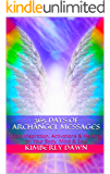 365 Days of Archangel Messages: Daily Inspiration, Activations & Healing for Your Body, Mind & Soul