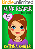 MIND READER - Book 14: The Final Choice: (Diary Book for Girls aged 9-12)