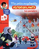 Ma Petite Encyclopédie en Autocollants: Les pompiers - De 5 à 8 ans