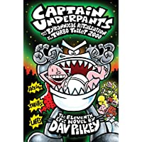 Captain Underpants and the Tyrannical Retaliation of the Turbo Toilet 2000 (Captain Underpants #11) (11)