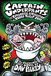 Amazon captain underpants and the revolting revenge of the captain underpants and the tyrannical retaliation of the turbo toilet 2000 captain underpants 11 fandeluxe Image collections
