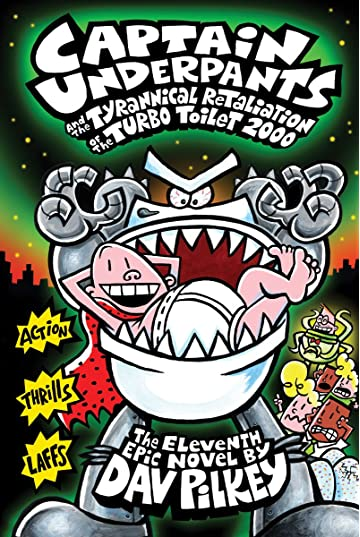 3d7bfb043 Amazon.com: Captain Underpants and the Tyrannical Retaliation of the Turbo  Toilet 2000 (Captain Underpants #11) (8601421406734): Dav Pilkey: Books