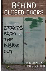 Behind Closed Doors: Stories from the Inside Out Paperback