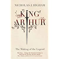 King Arthur: The Making of the Legend