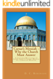 Caesar's Messiah: Why the Church MUST Answer: Caesar's Messiah is a Danger to Christianity that Must not be Underestimated