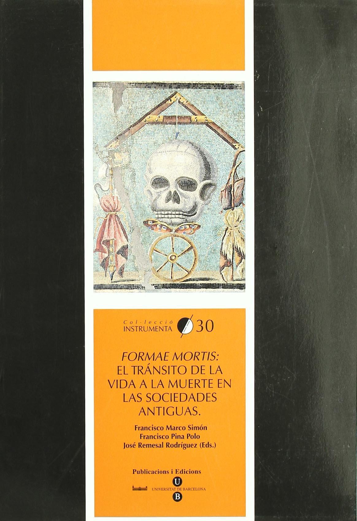 Formae Mortis: el tránsito de la vida a la muerte en las ...