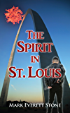 The Spirit in St. Louis (From the Files of the BSI Book 6)