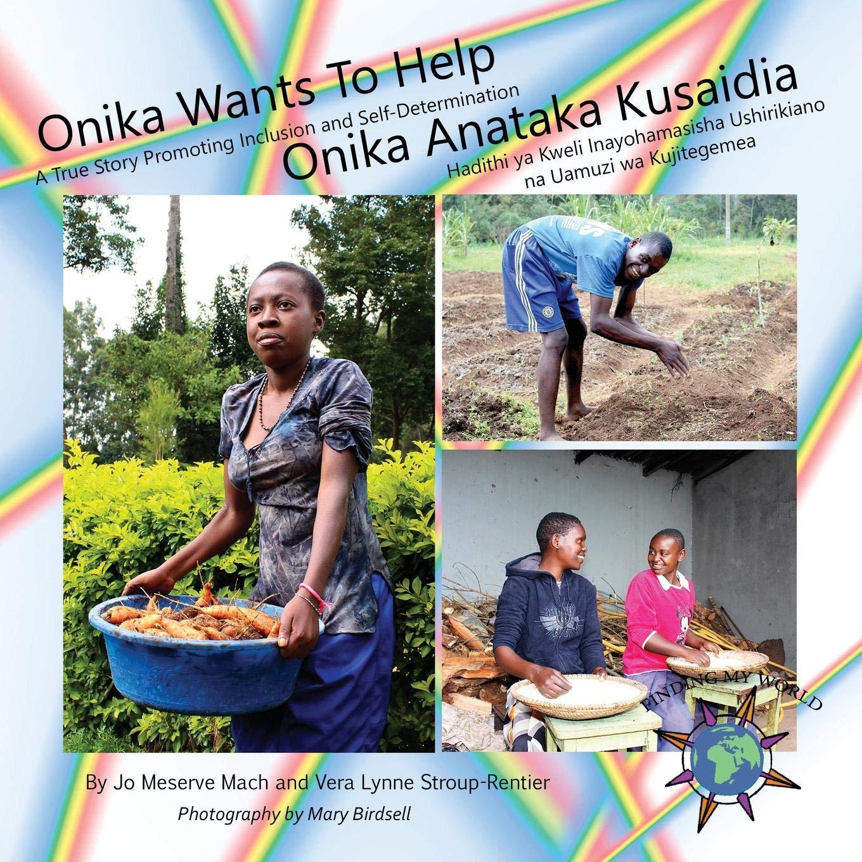 Onika Wants to Help/ Onika Anataka Kusaidia: A True Story Promoting Inclusion and Self-Determination/Hadithi YA Kweli Inayohamasisha Ushirikiano Na ... (Finding My World) (Swahili Edition) pdf epub