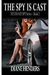 The Spy Is Cast (The Never Say Spy Series Book 2) Kindle Edition