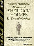 All'ombra di Sherlock Holmes - 13. Domicile Conjugal (Sherlockiana)