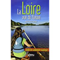La Loire vue du fleuve : Guide de randonnée nautique
