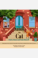 Sandy the Cat: Finds a Home and Finds Himself Kindle Edition