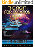 Life Warrior (The Fight for Creation Book 1)