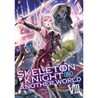 Skeleton Knight in Another World (Light Novel) Vol. 8 book cover