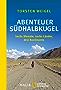 Abenteuer Südhalbkugel: Sechs Monate, sechs Länder, drei Kontinente