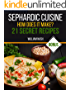 Sephardic cuisine. How does it make? 21 secret recipes.