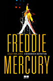 Freddie Mercury - A Biografia Definitiva