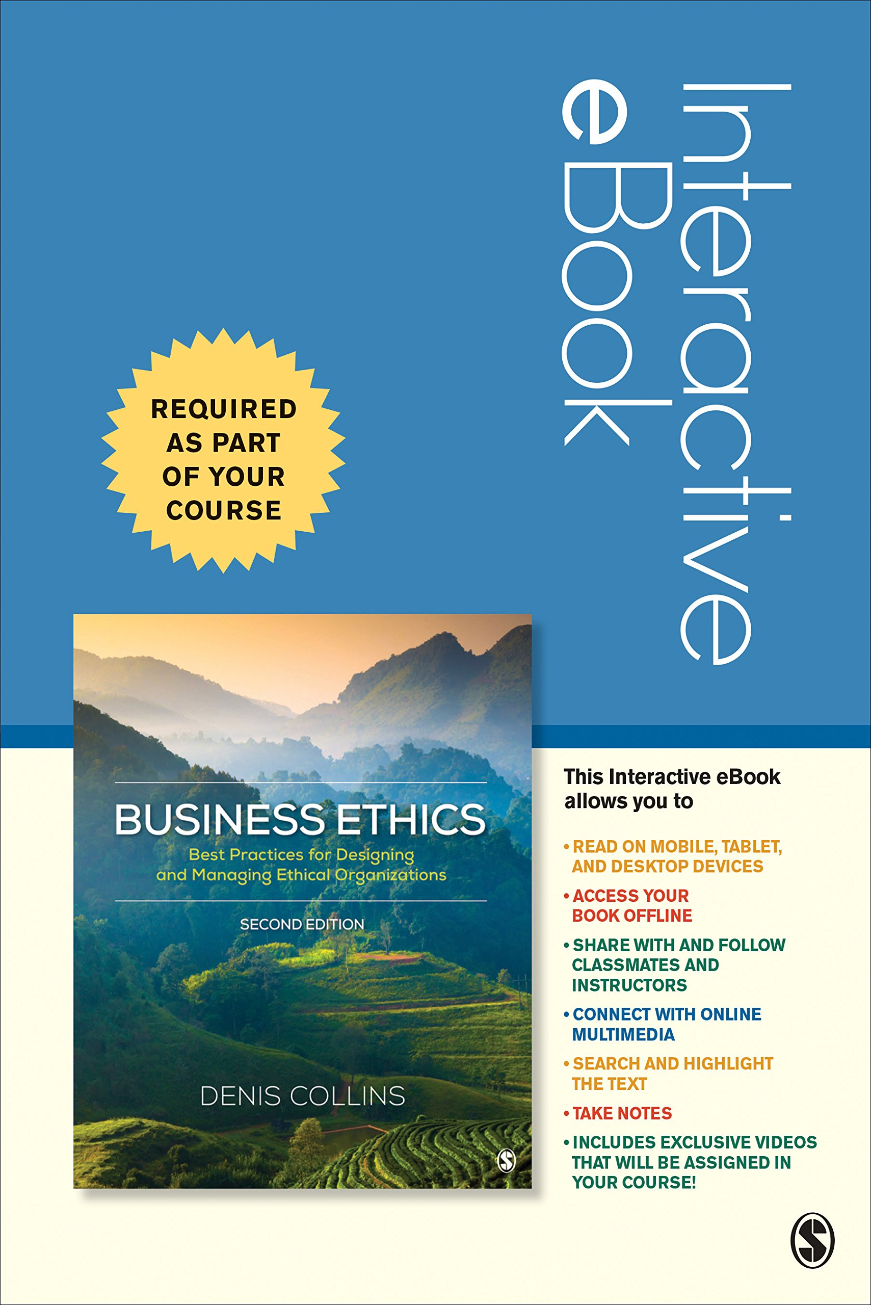 Business Ethics Interactive Ebook Best Practices For Designing And Managing Ethical Organization Denis Collins 9781544324616 Books