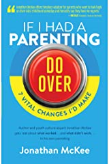 If I Had a Parenting Do-Over: 7 Vital Changes I'd Make