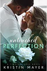Untouched Perfection (Timeless Love Novel Book 1) Kindle Edition