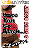 Once You Go Black... (XXX-Rated BWWM Collection Black Women White Men Erotica)