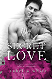 Secret Love (The 4Ever Series Book 2)