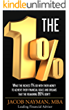 THE 1%: What The Richest 1% Do With Their Money To Achieve Their Financial  Goals And Dreams That The Remaining  99% Don't!