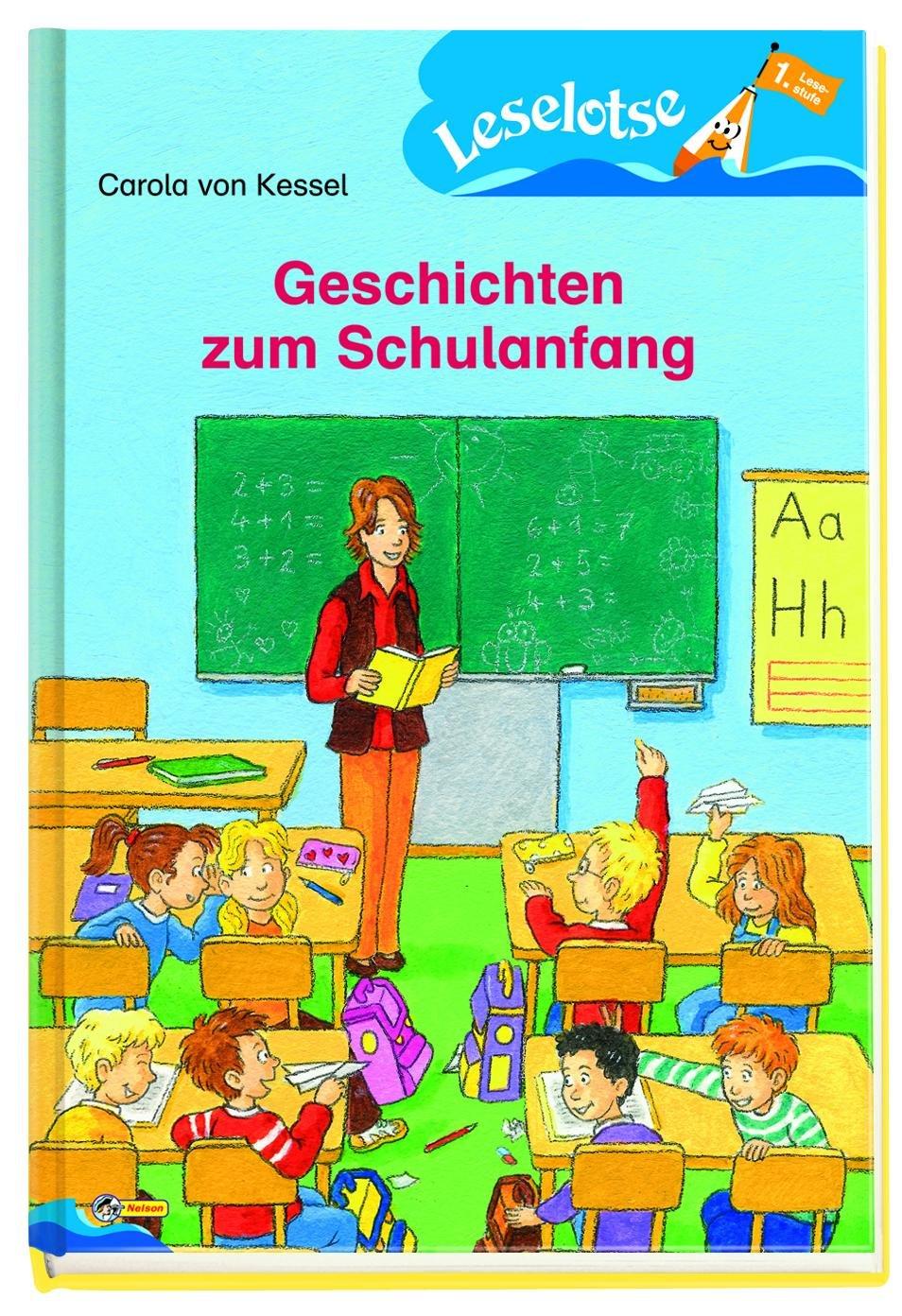 Geschichten zum Schulanfang: Leselotse - 1. Lesestufe (Nelson Leselotse)