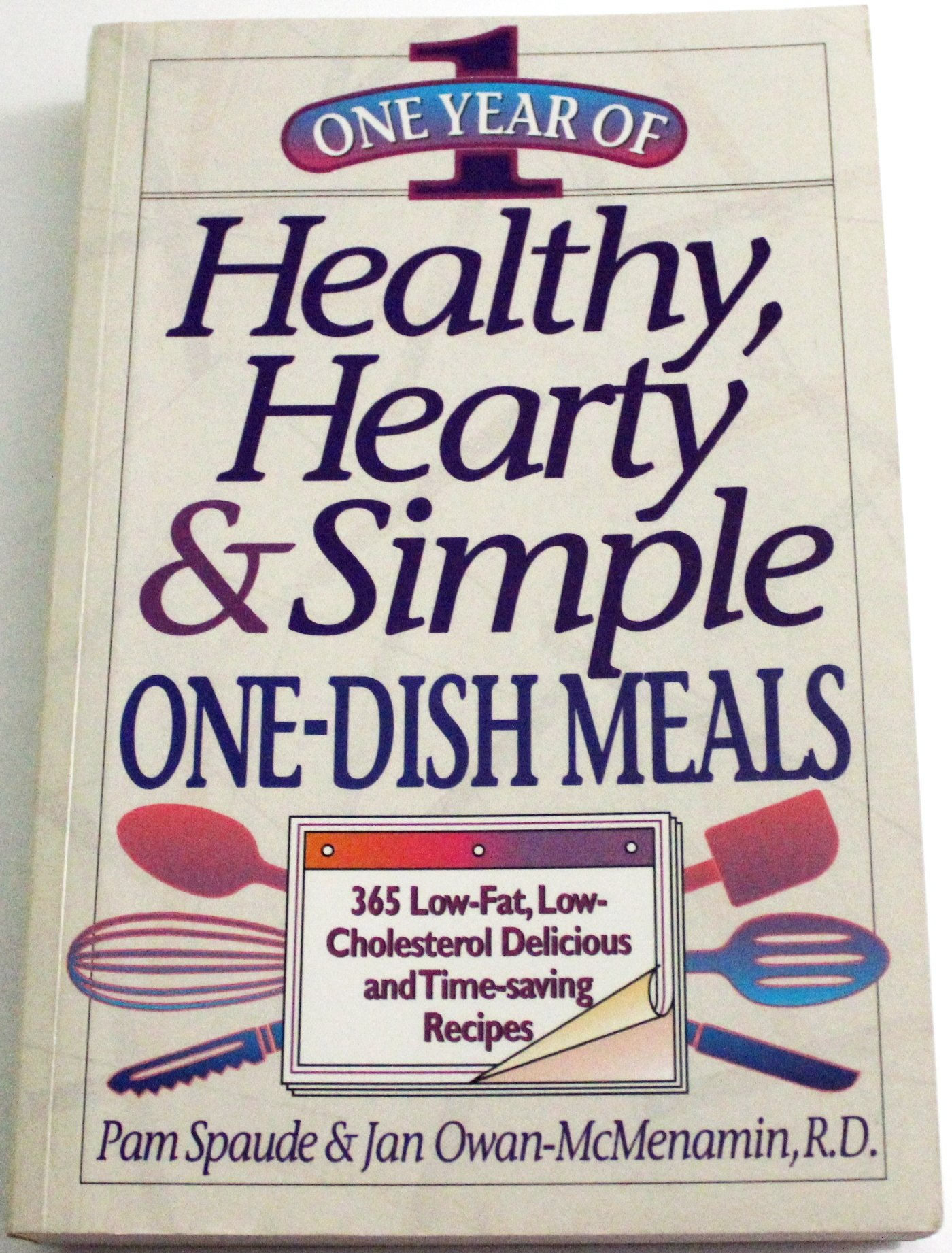 One Year of Healthy, Hearty & Simple One-Dish Meals: 365 Low-Fat, Low-Cholesterol Delicious and Time-Saving Recipes by Chronimed Pub