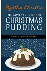 The Adventure of the Christmas Pudding: A Hercule Poirot Short Story (Hercule Poirot Series Book 33) Kindle Edition