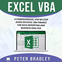 Excel VBA: A Comprehensive, Step-by-Step Guide on Excel VBA Finance for Data Reporting and Business Analysis