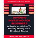 Dividend Investing For Beginners: A Beginners Guide To Making Money With Dividend Stocks (English Edition)