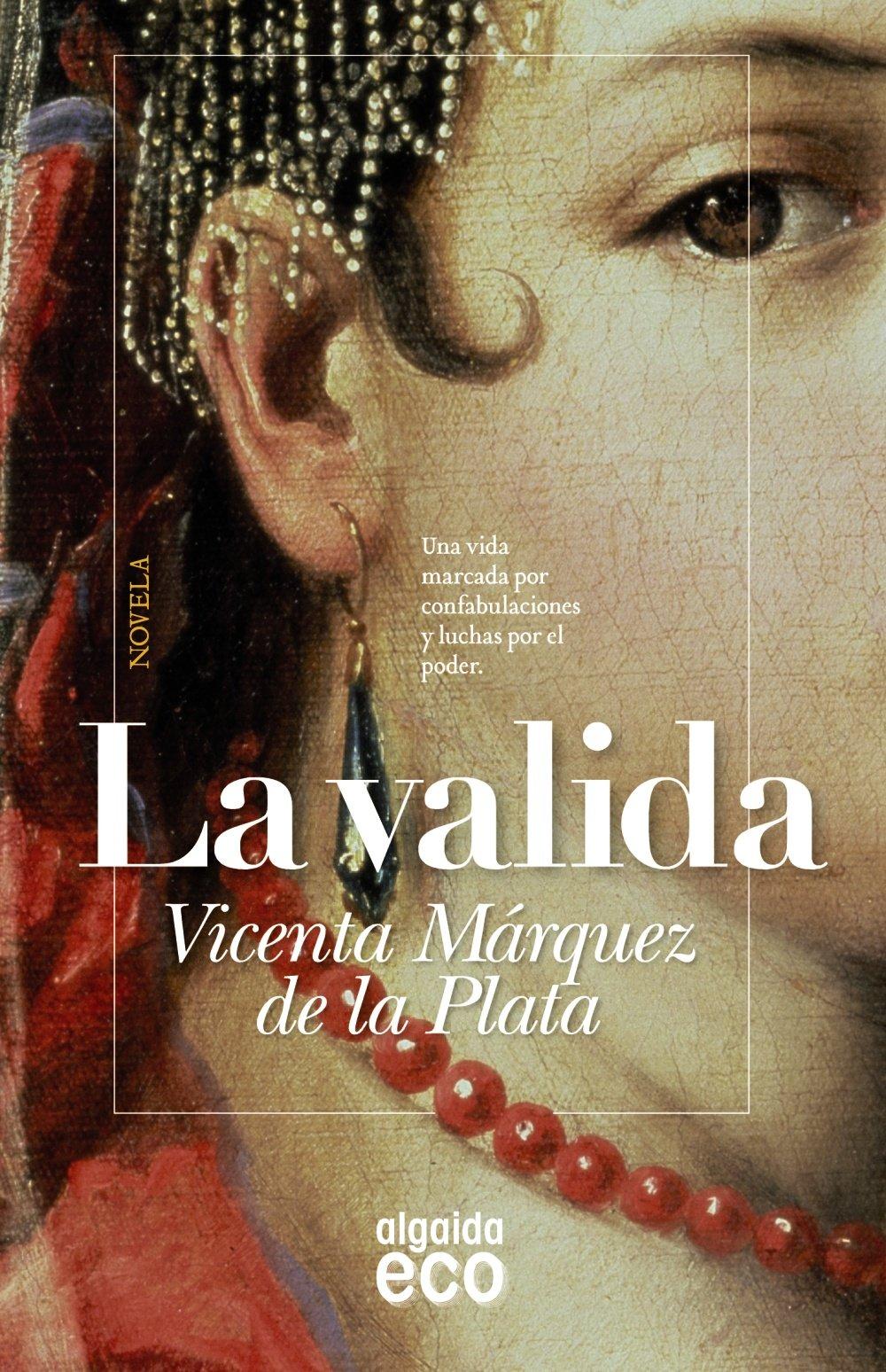 La Valida (Algaida Literaria - Eco): Amazon.es: Márquez de la Plata, Vicenta: Libros