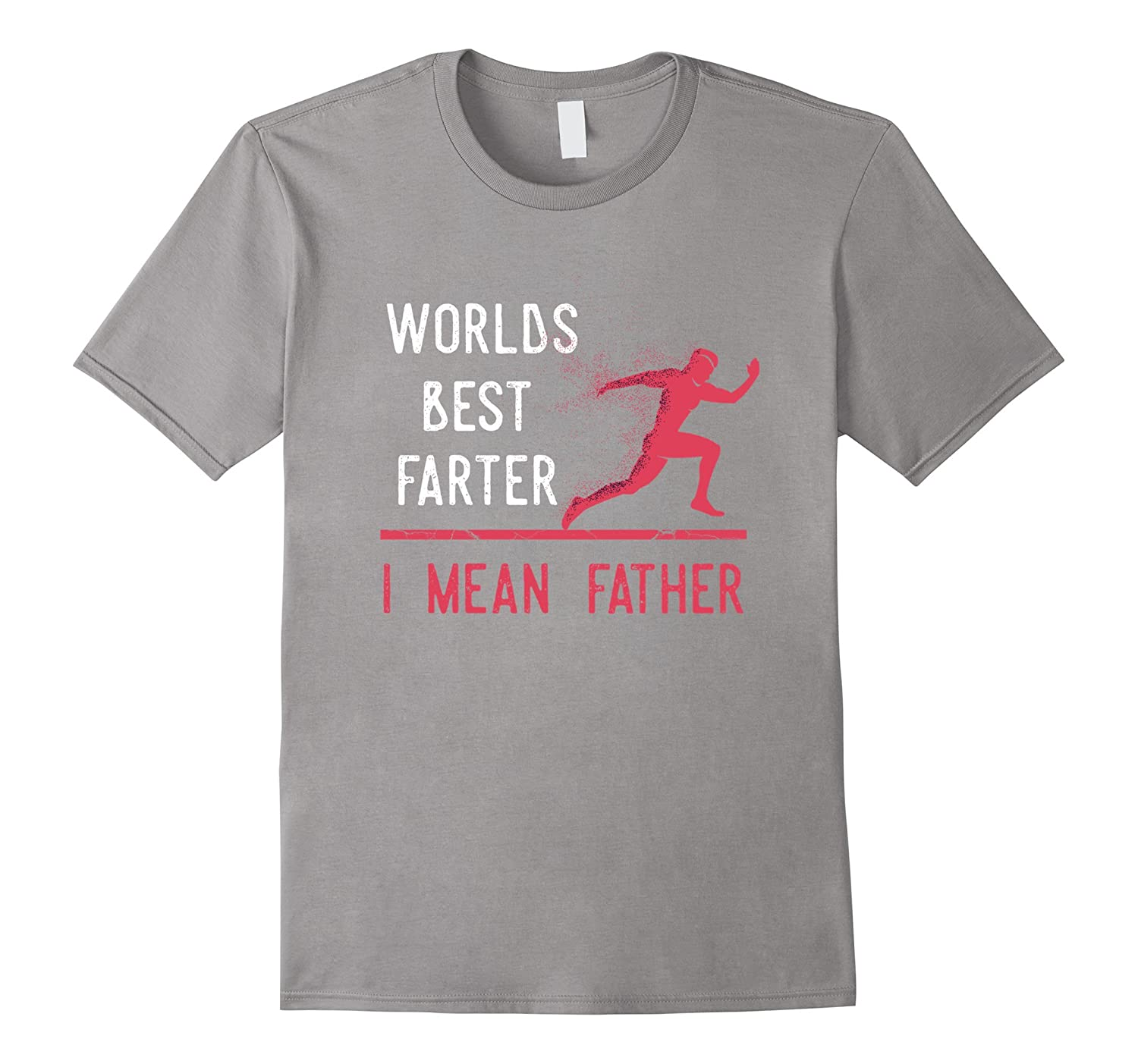 Funny Worlds Best Farter I Mean Father Shirt