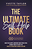 The Ultimate Self-help Book: How to Be Happy Confident & Stress Free, Change Your Life with Law Of Attraction & Energy Healing (The Energy Alignment Method Guide Book 1) (English Edition)