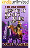 Dispute At Devil's Slide: A Western Adventure (A Kid Utah Western Book 3)
