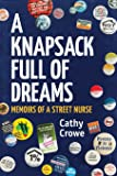 A Knapsack Full of Dreams: Memoirs of a Street Nurse