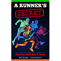 A Runner's Secret: One Run Will Get It Done (English Edition)