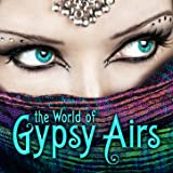 The World of Gypsy Airs