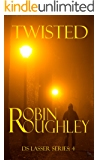 Twisted The DS Lasser series. Volume four.: A compelling DS Lasser thriller