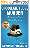 Chocolate Fudge Murder: A Frosted Love Cozy - Book 20 (A Frosted Love Cozy Mysteries)