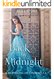 Back by Midnight: a Retelling of Cinderella (Fairy Tales Reimagined, Book 2)