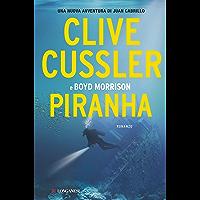 Piranha: Oregon Files - Le avventure del capitano Juan Cabrillo (Italian Edition)