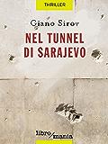 Nel tunnel di Sarajevo: Assedio in XIX movimenti e XIII mosse
