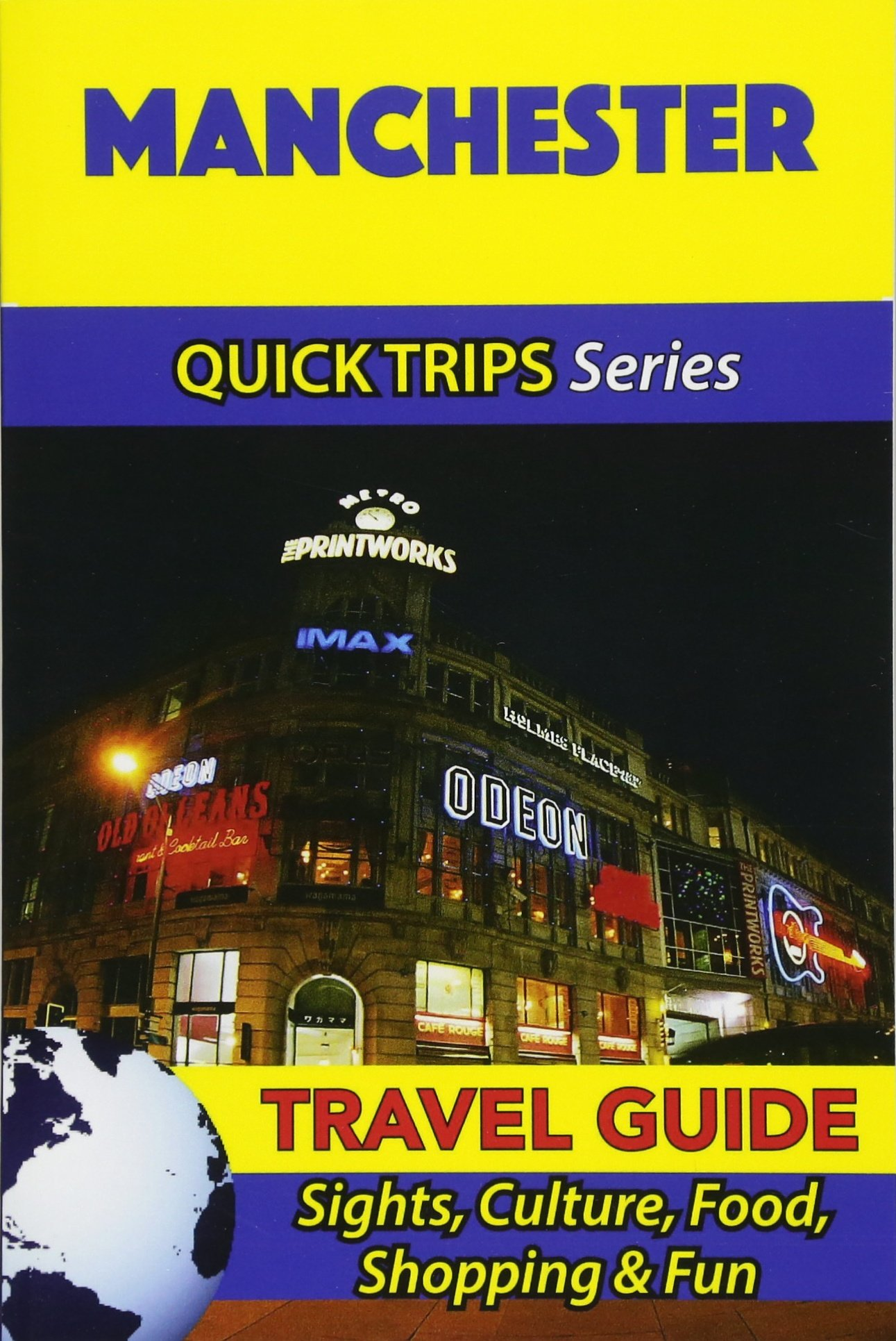 manchester travel guide quick trips series sights culture food shopping fun atkins cynthia 9781534701199 amazon com books amazon com