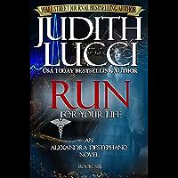 RUN For Your Life: Alexandra Destephano Book 6 (The Alexandra Destephano Medical Thriller Series)