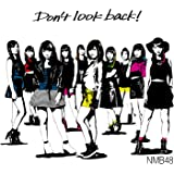 Don't look back! (通常盤Type-A) (Amazon限定オリジナル特典なし)
